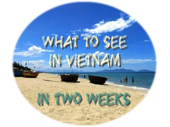What to see in Vietnam in two weeks