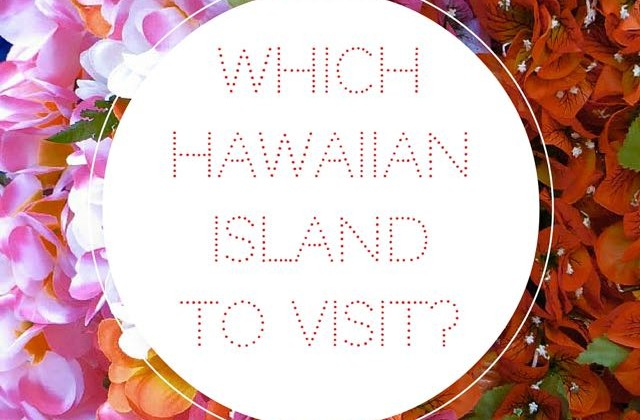 Which Hawaiian Island to Visit