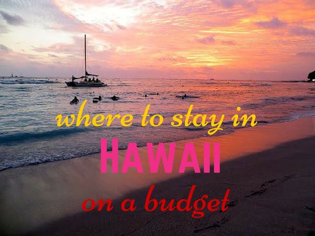where to stay in hawaii on a budget