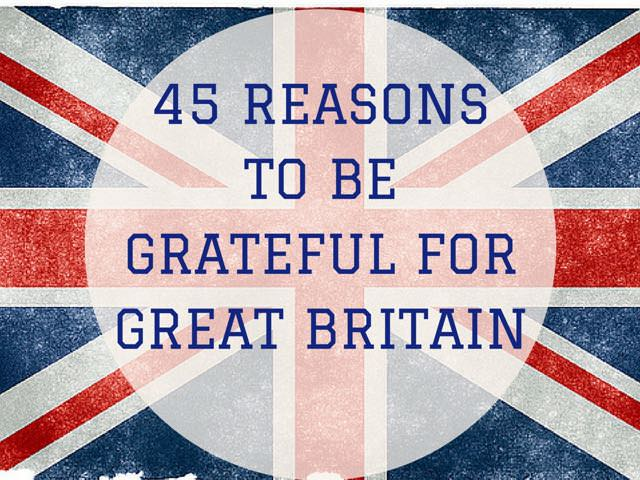 reasons to be grateful for great britain