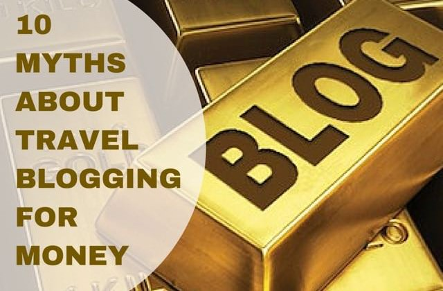 myths about travel blogging for money