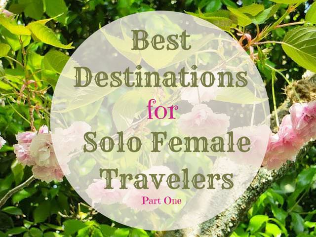 Best Destinations for Solo Female Travelers