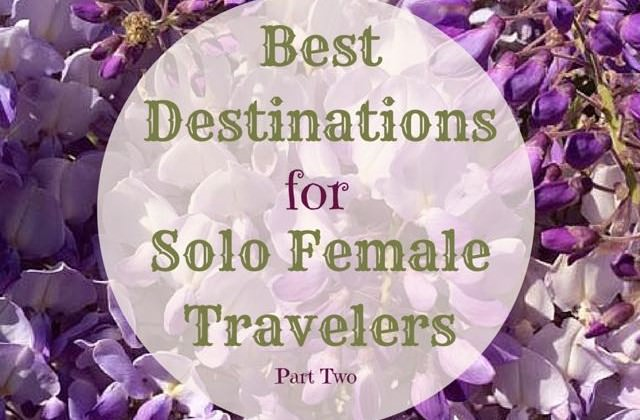 Best Destinations for solo female travelers part 2