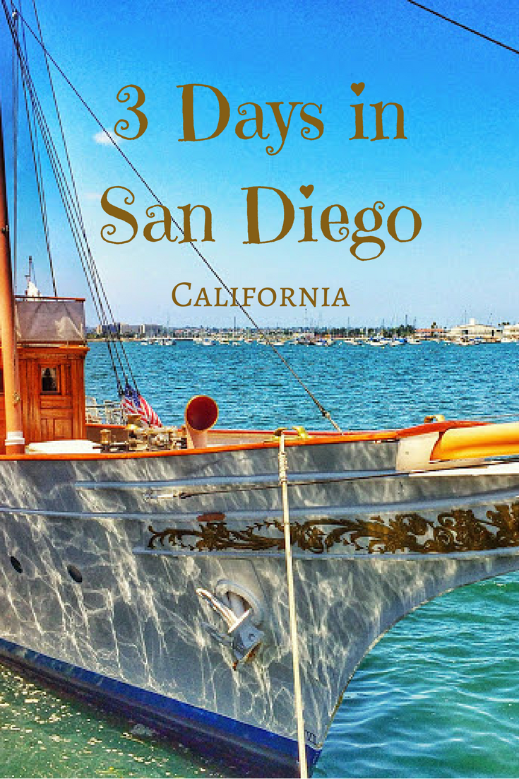 3 Days In San Diego Itinerary What To See And Do Indiana Jo Parts Of A Tall Ship For Pinterest California Usa Things