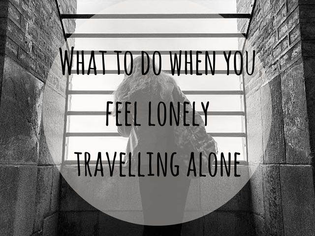 What To Do When You Feel Lonely Travelling Alone Indiana Jo