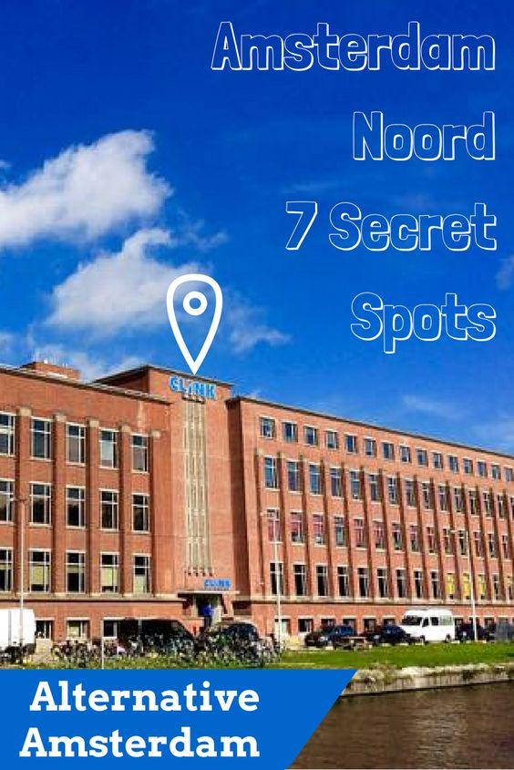 Alternative Amsterdam: 7 Secret Spots in Amsterdam Noord