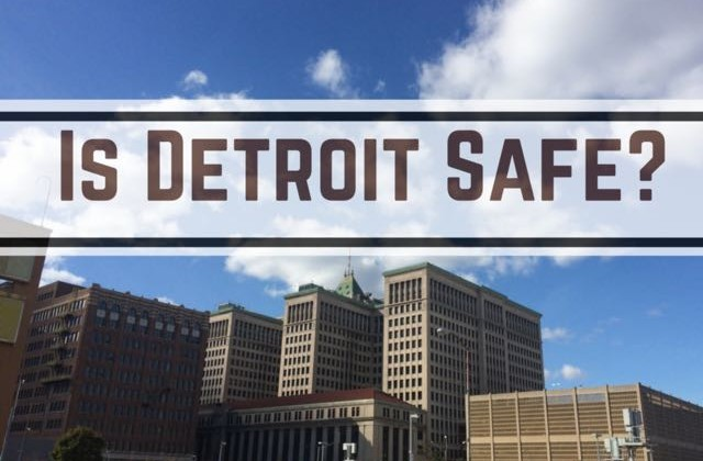 Is Detroit Safe?