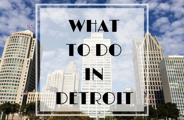what to do in detroit