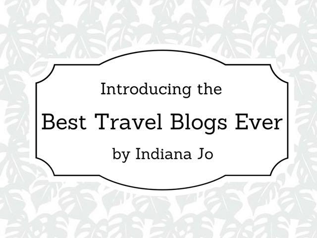 Best travel Blogs Ever