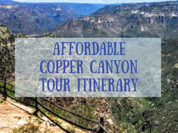 Planning An Affordable Copper Canyon Tour Itinerary