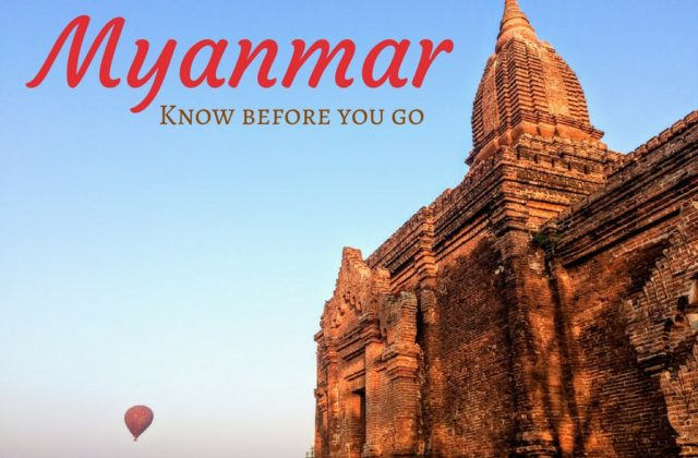 Myanmar travel guide - know before you go