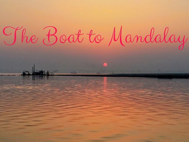 The Boat to Mandalay Main
