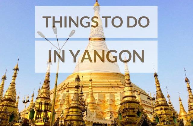 Best things to do in Yangon Main