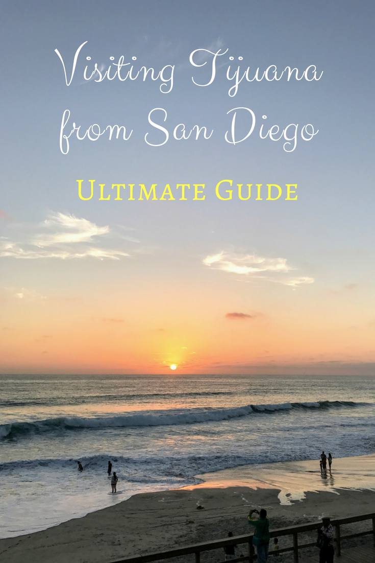 Visiting Tijuana from San Diego Ultimate Guide to Things to Do in Tijuana Including how to get there, where to stay, where to eat, crossing the border and staying safe