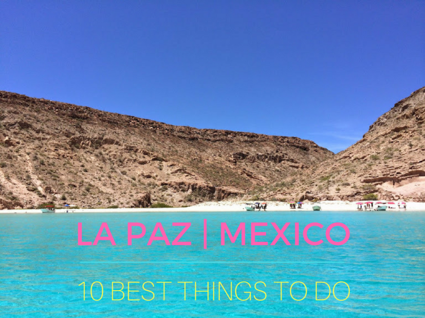 10 Best Things To Do in La Paz Mexico | Indiana Jo