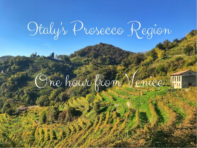 Italy's Prosecco Region is Just One Hour from Venice Did