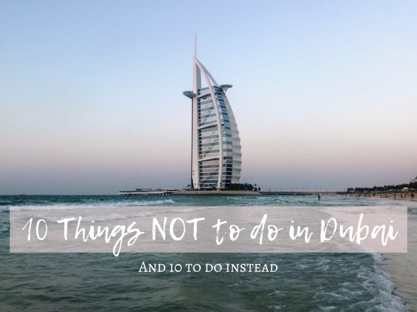 10 Things NOT To Do In Dubai (and 10 TO DO Instead)   Indiana Jo