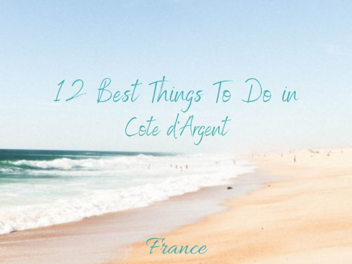 12 Best Things to do in Cote d'Argent